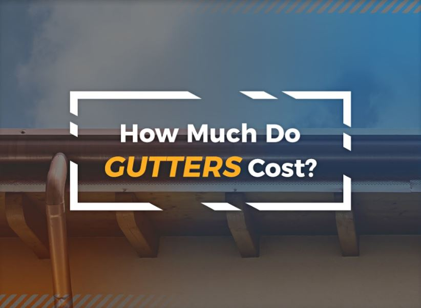 How Much Do Gutters Costs?