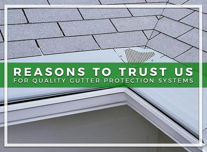 Best Gutter Guards 2020 Reasons to Trust Us for Quality Gutter Protection Systems